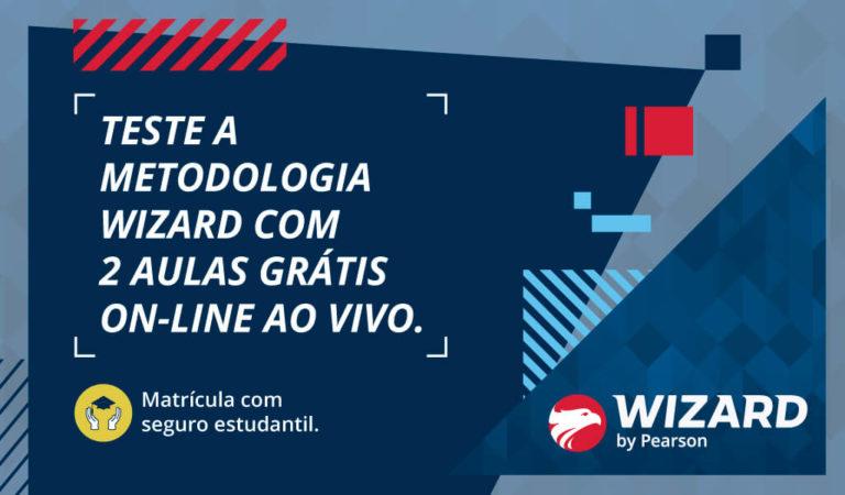 Chamada Teste a metodologia Wizard com 2 aulas grátis online e ao vivo e matricule-se com seguro estudantil