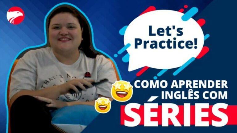 Ari com um controle remoto na mão e um balão com os dizeres Let'a Practice ensina como aprender inglês com séries