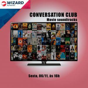 Conversation Club – Movie Soundtracks – 06/11 – Sexta, 16h da tarde- Apenas 10 vagas